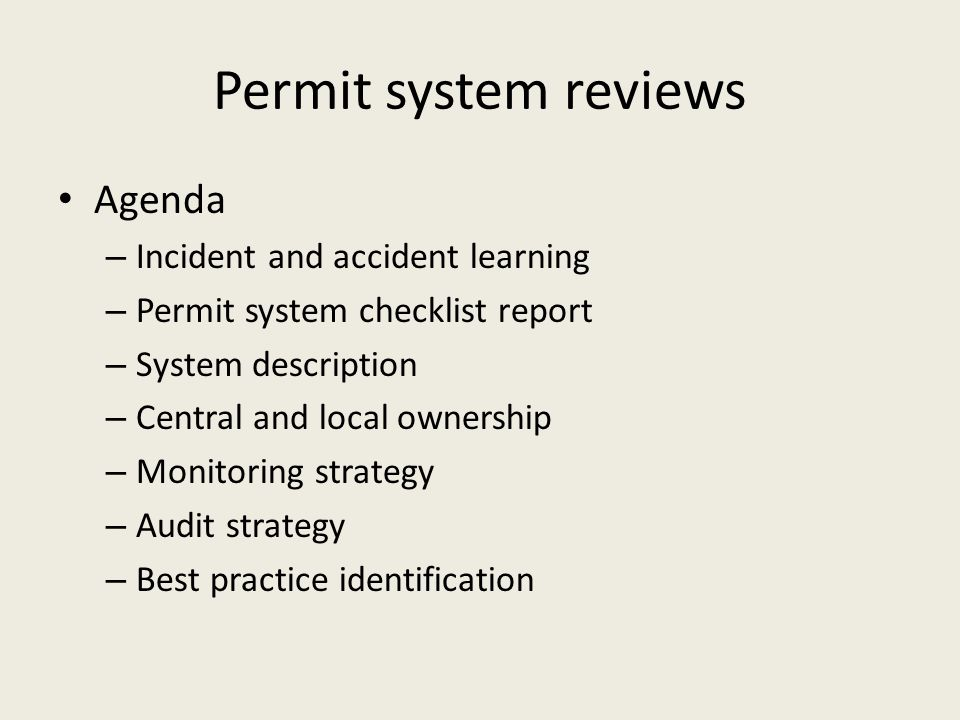 Permit system reviews Agenda Incident and accident learning