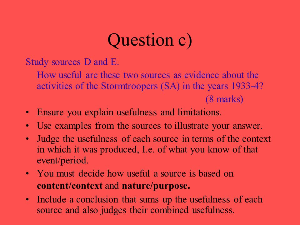 Question c) Study sources D and E.
