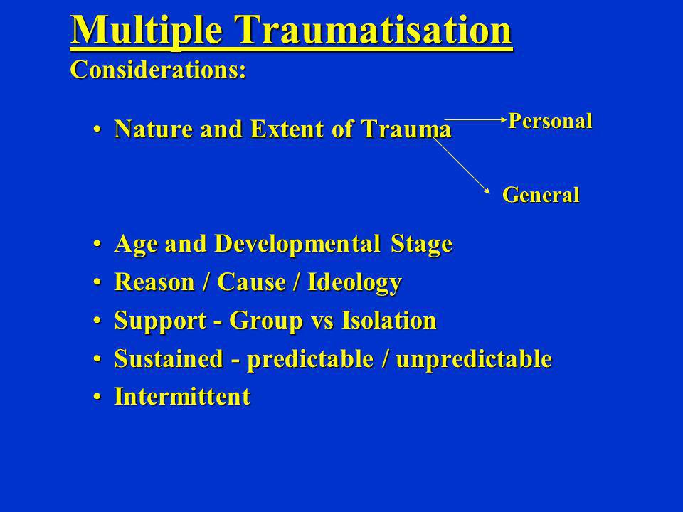 Multiple Traumatisation Considerations:
