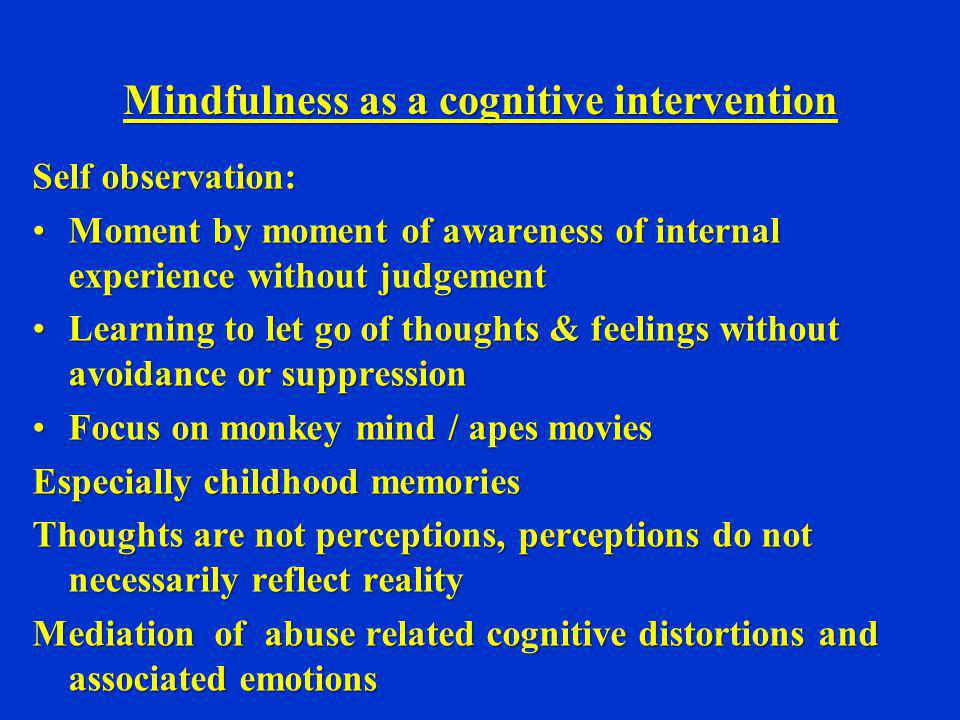 Mindfulness as a cognitive intervention