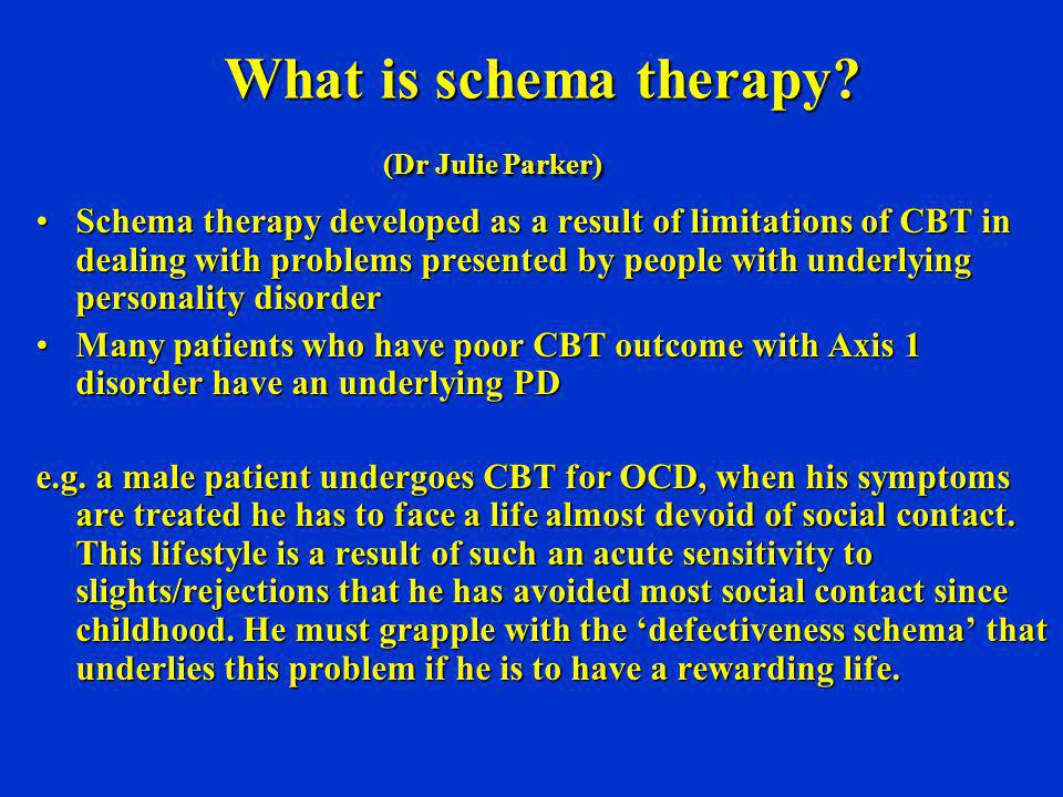 What is schema therapy (Dr Julie Parker)