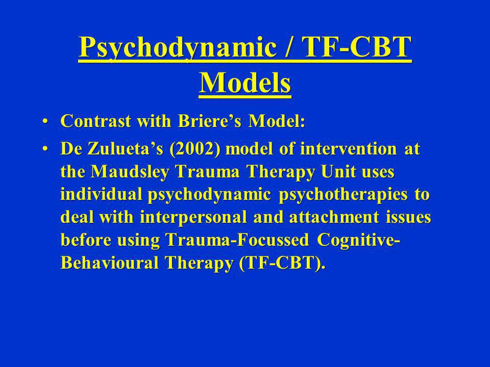Psychodynamic / TF-CBT Models