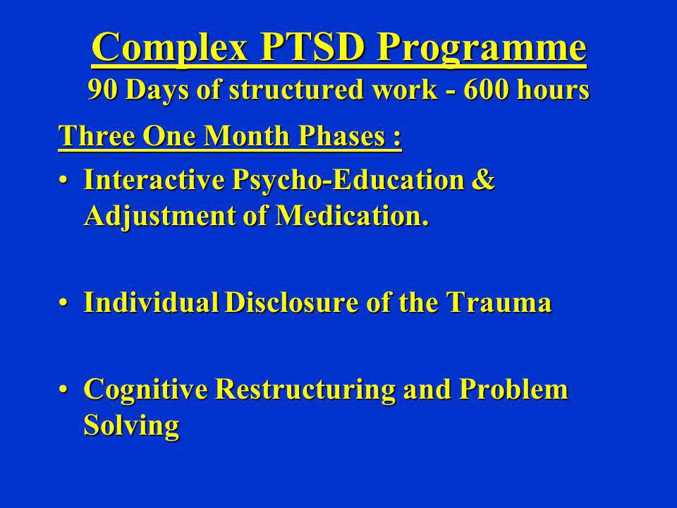 Complex PTSD Programme 90 Days of structured work - 600 hours