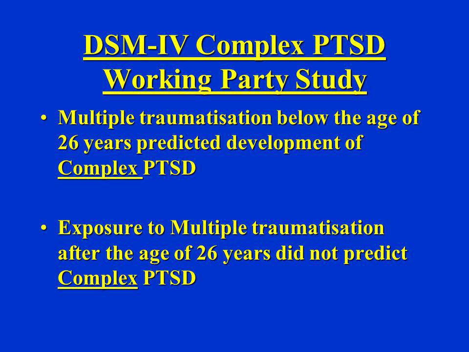 DSM-IV Complex PTSD Working Party Study