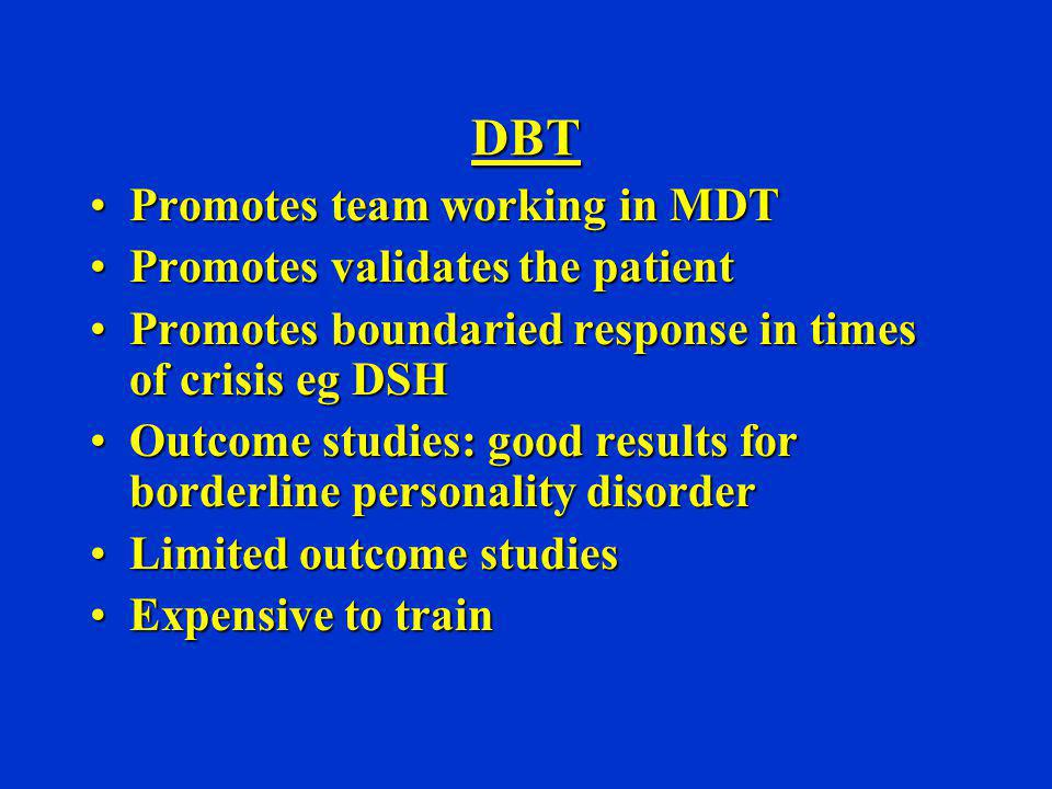 DBT Promotes team working in MDT Promotes validates the patient