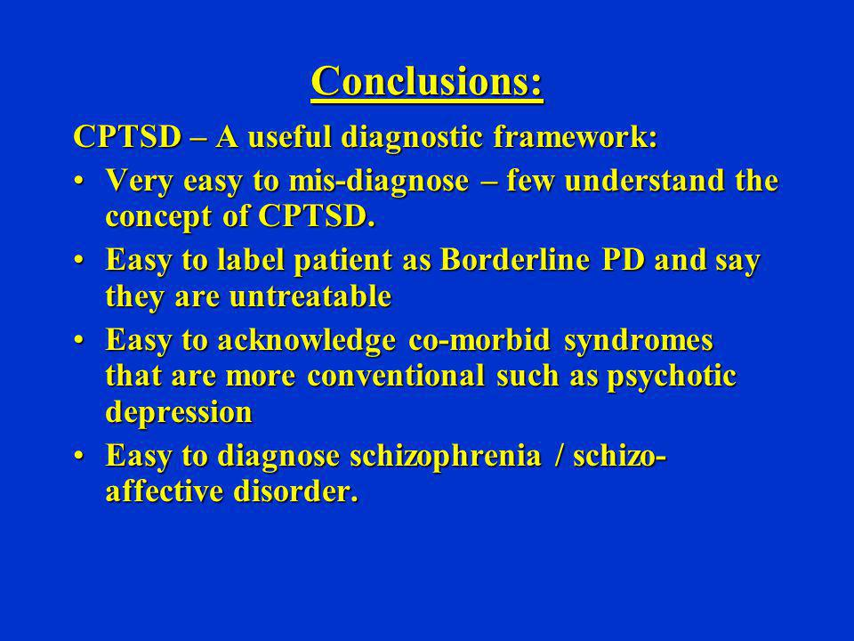 Conclusions: CPTSD – A useful diagnostic framework: