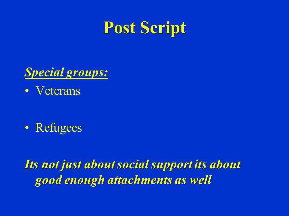 Post Script Special groups: Veterans Refugees