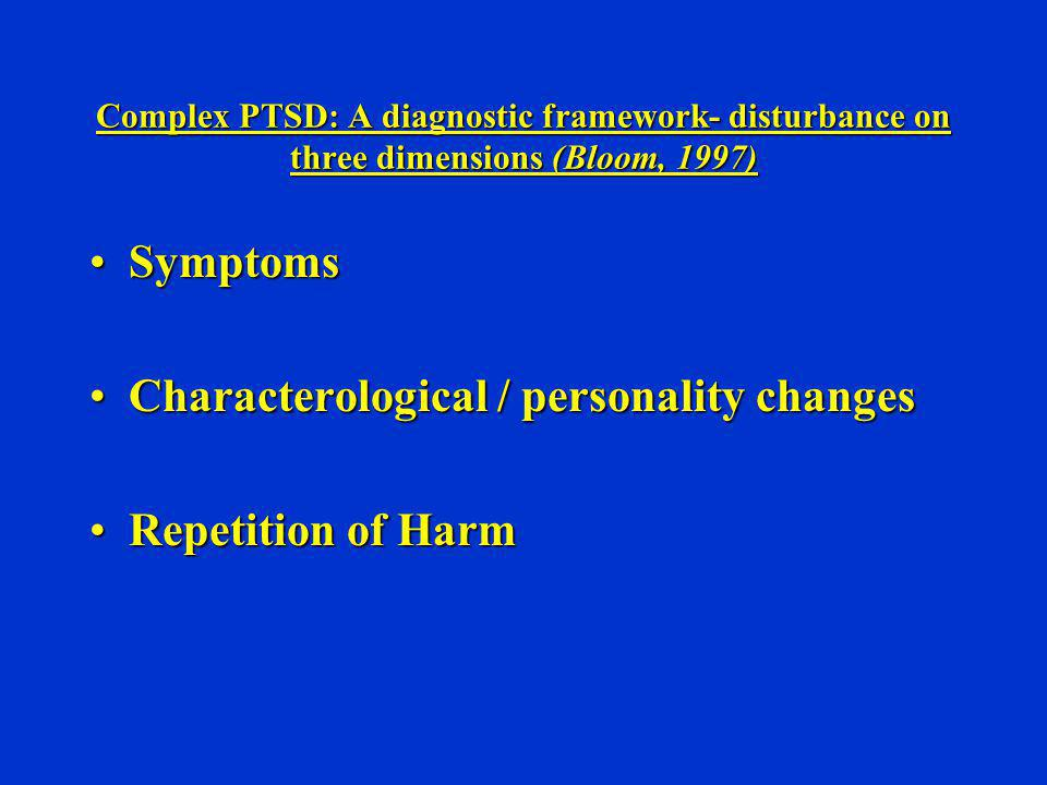 Characterological / personality changes Repetition of Harm