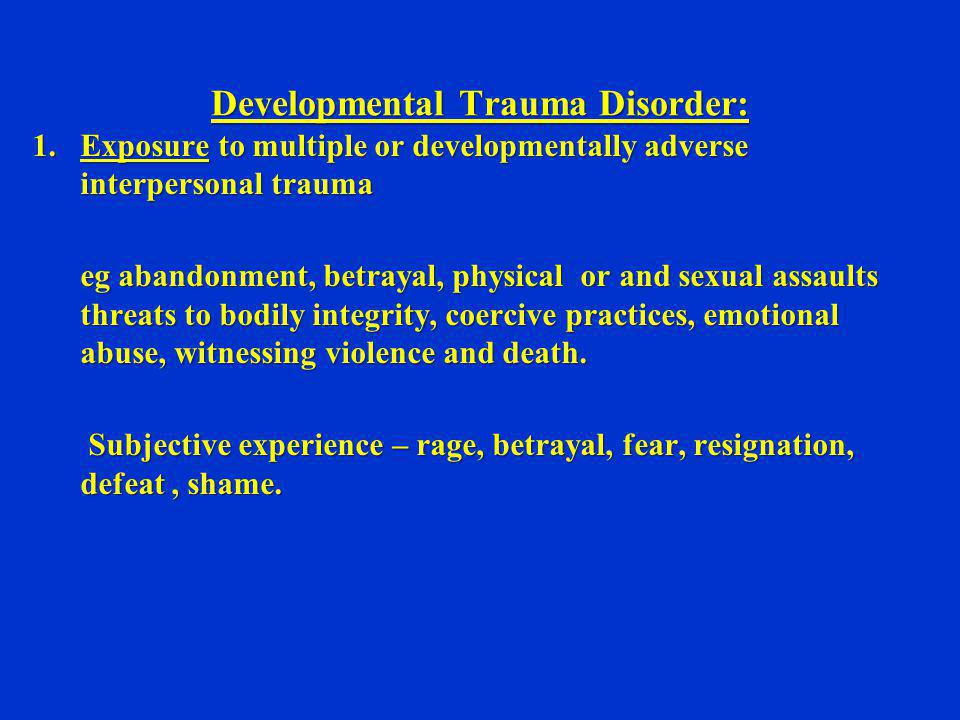 Developmental Trauma Disorder: