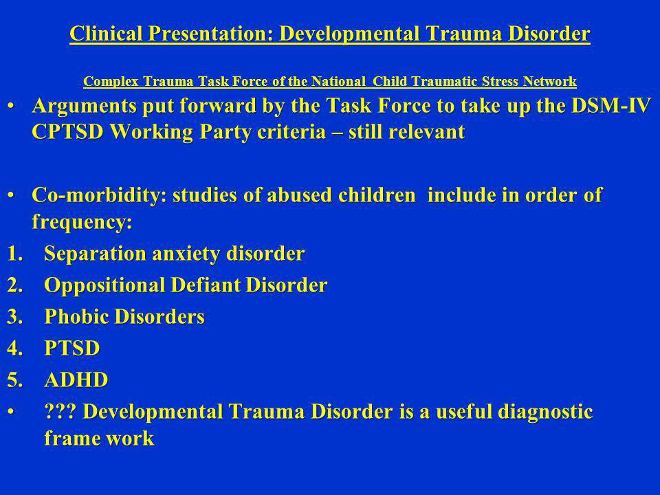 Clinical Presentation: Developmental Trauma Disorder Complex Trauma Task Force of the National Child Traumatic Stress Network