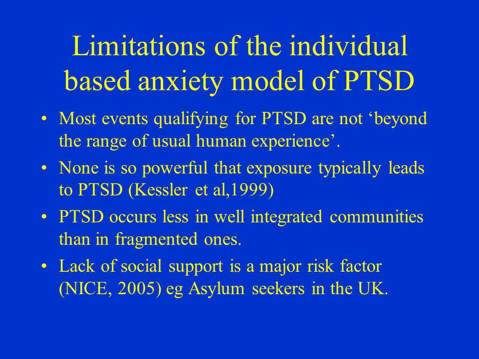 Limitations of the individual based anxiety model of PTSD