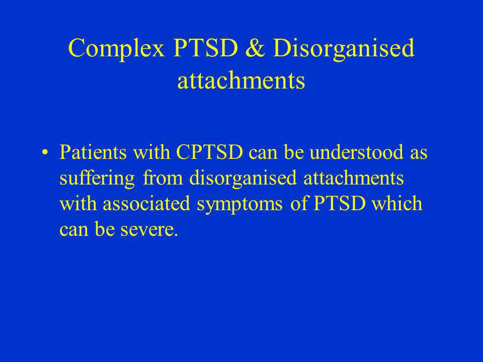 Complex PTSD & Disorganised attachments