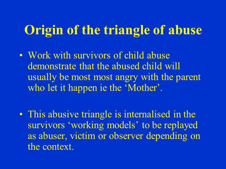 Origin of the triangle of abuse