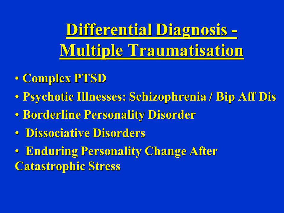 Differential Diagnosis - Multiple Traumatisation
