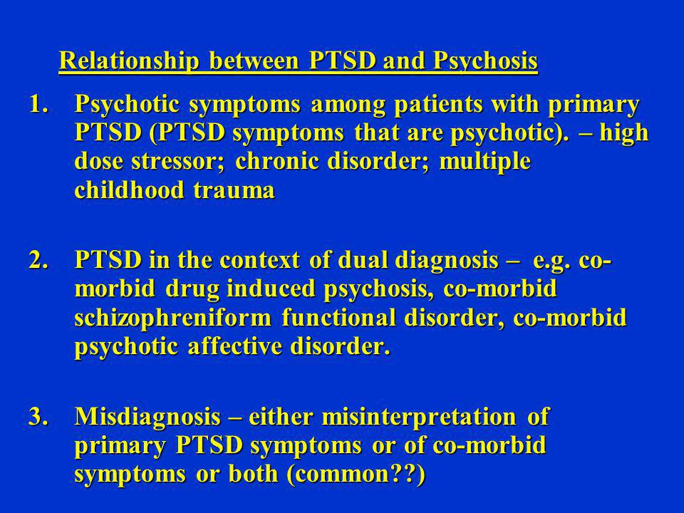Relationship between PTSD and Psychosis