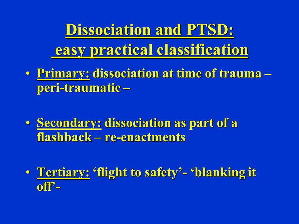 Dissociation and PTSD: easy practical classification