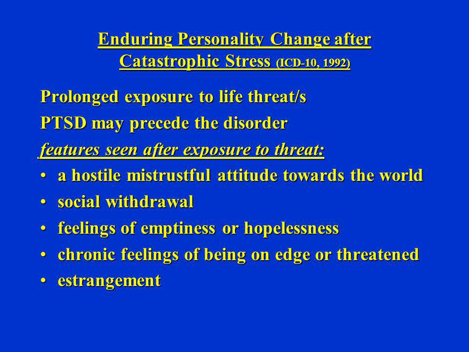 Enduring Personality Change after Catastrophic Stress (ICD-10, 1992)