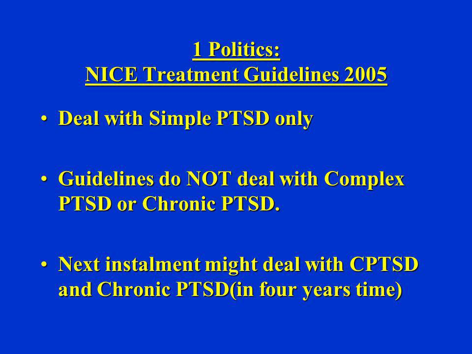 1 Politics: NICE Treatment Guidelines 2005
