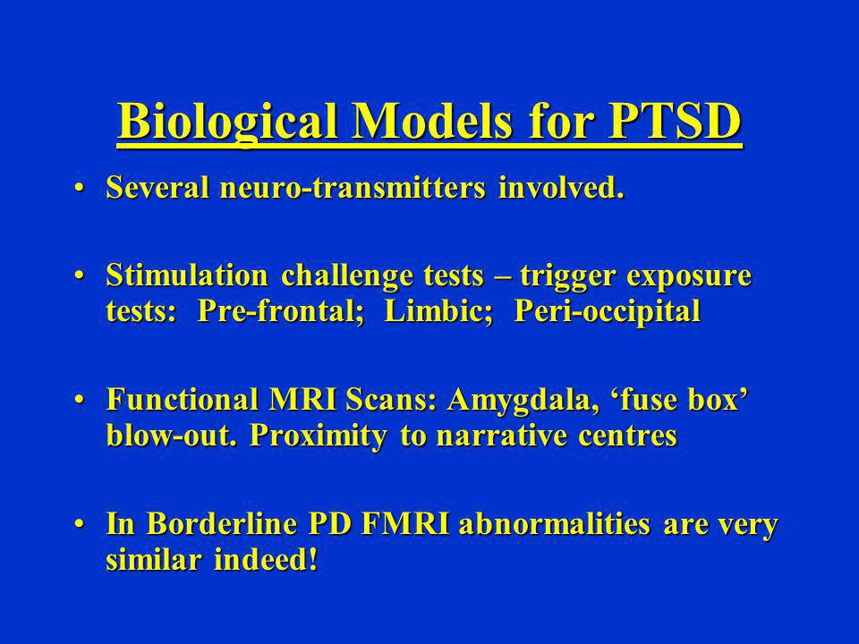 Biological Models for PTSD