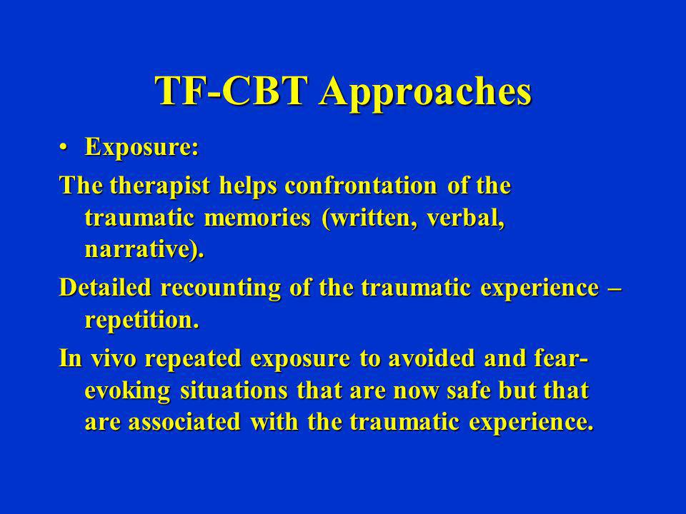 TF-CBT Approaches Exposure: