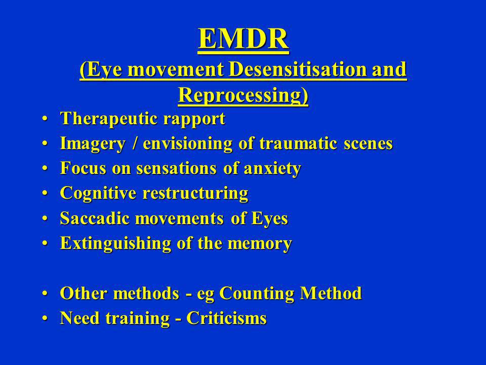 EMDR (Eye movement Desensitisation and Reprocessing)
