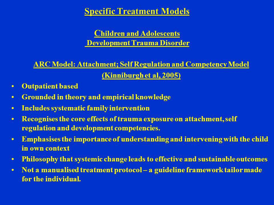 ARC Model: Attachment; Self Regulation and Competency Model