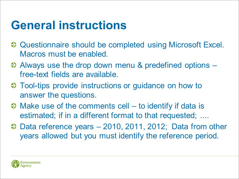 General instructions Questionnaire should be completed using Microsoft Excel. Macros must be enabled.