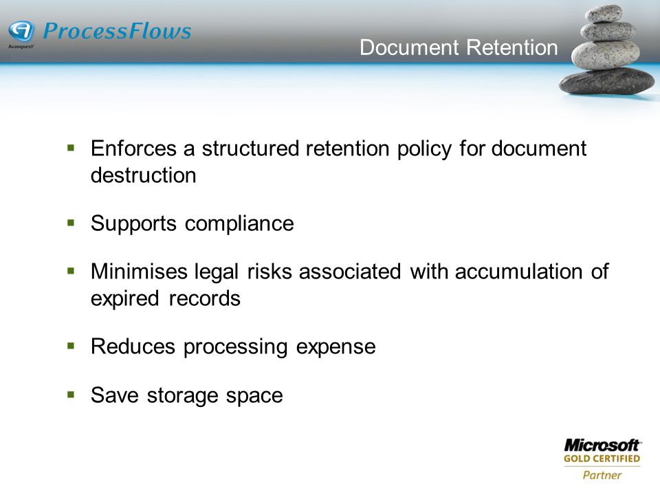 Document Retention Enforces a structured retention policy for document destruction. Supports compliance.