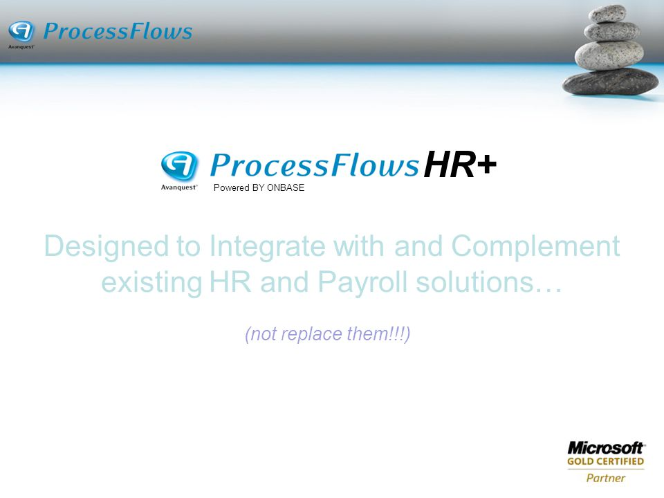 HR+ Powered BY ONBASE. Designed to Integrate with and Complement existing HR and Payroll solutions…