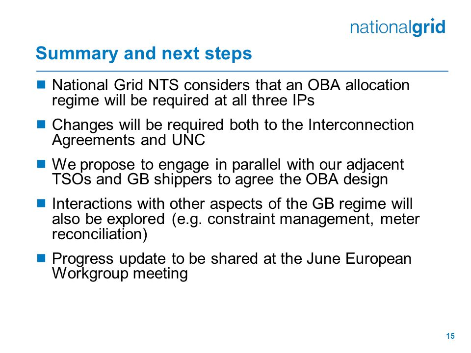 Summary and next steps National Grid NTS considers that an OBA allocation regime will be required at all three IPs.