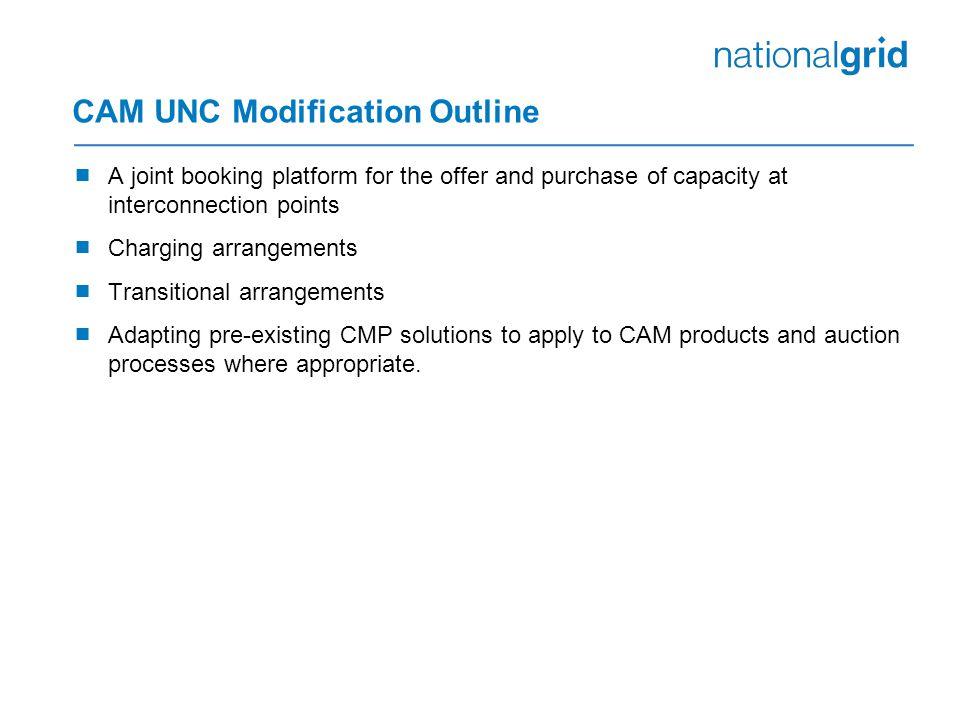 CAM UNC Modification Outline