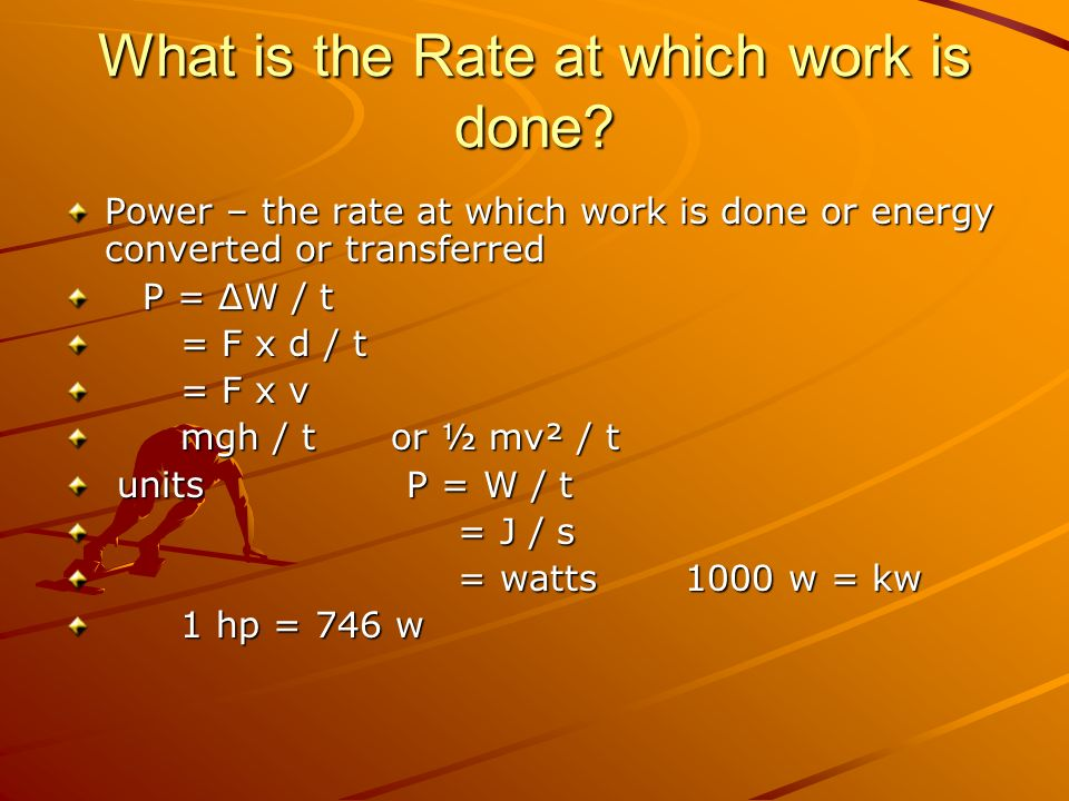What is the Rate at which work is done