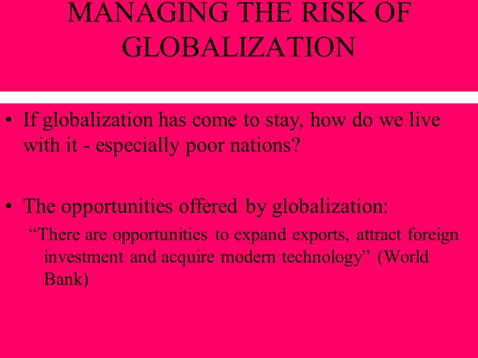 MANAGING THE RISK OF GLOBALIZATION