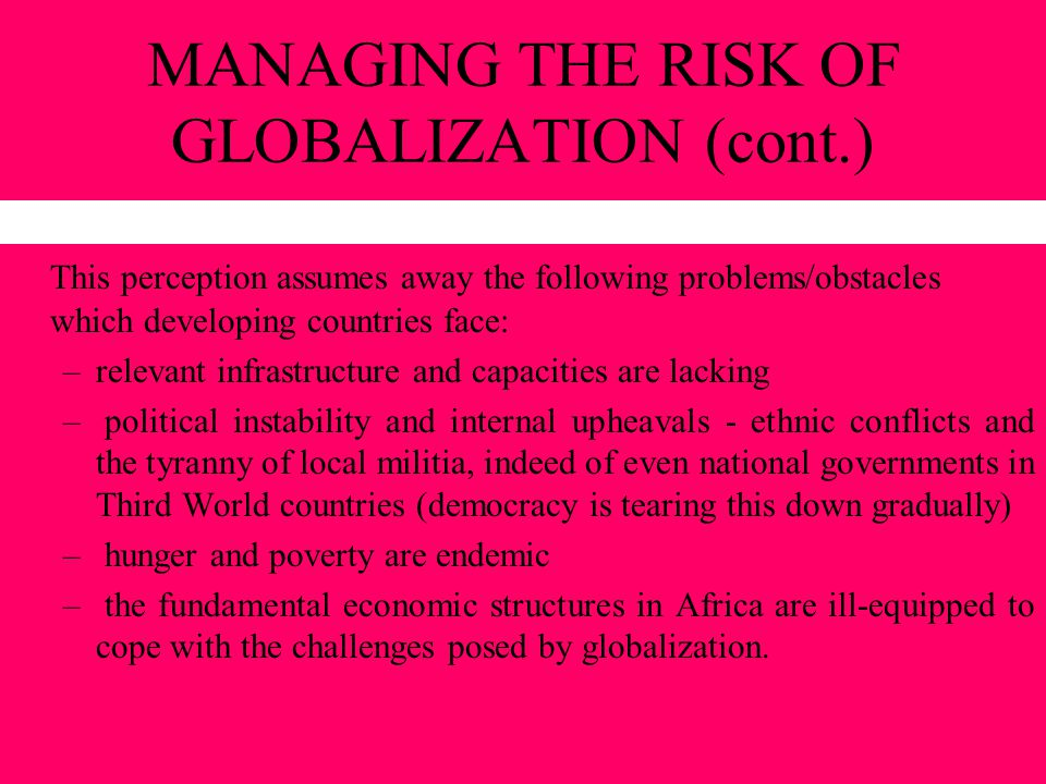 MANAGING THE RISK OF GLOBALIZATION (cont.)