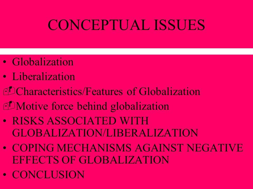 CONCEPTUAL ISSUES Globalization Liberalization