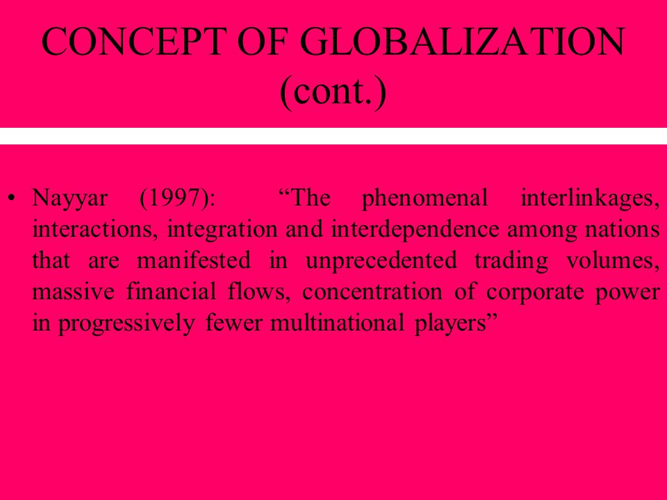 CONCEPT OF GLOBALIZATION (cont.)