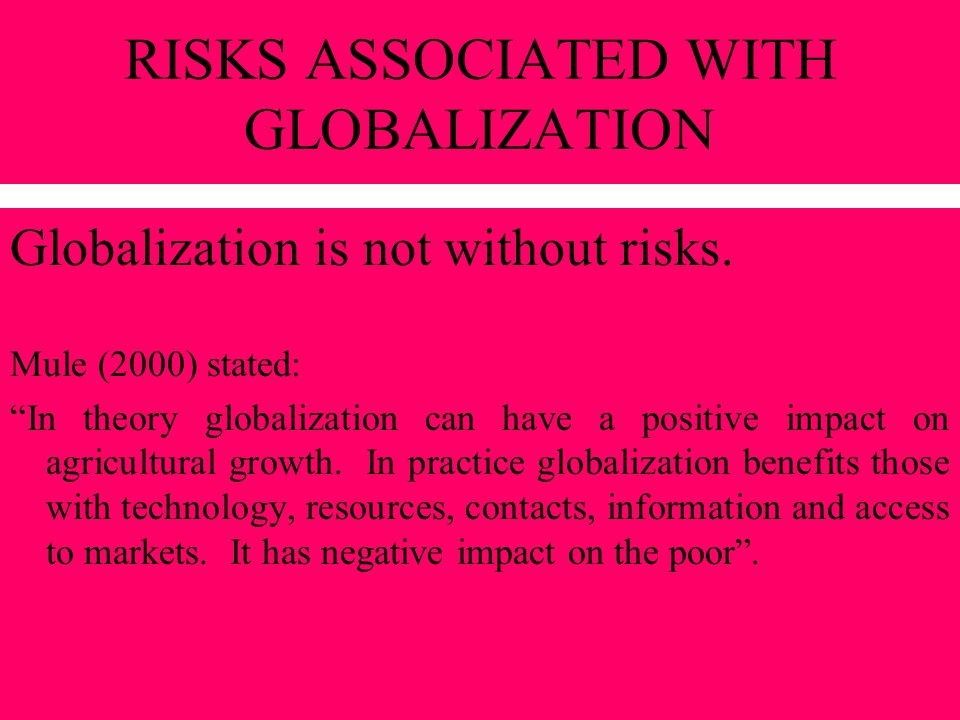 RISKS ASSOCIATED WITH GLOBALIZATION
