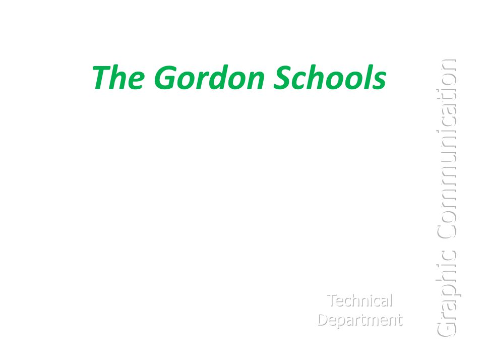 The Gordon Schools Graphic Communication Technical Department