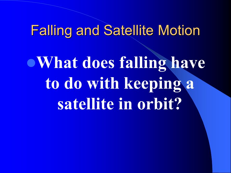 Falling and Satellite Motion
