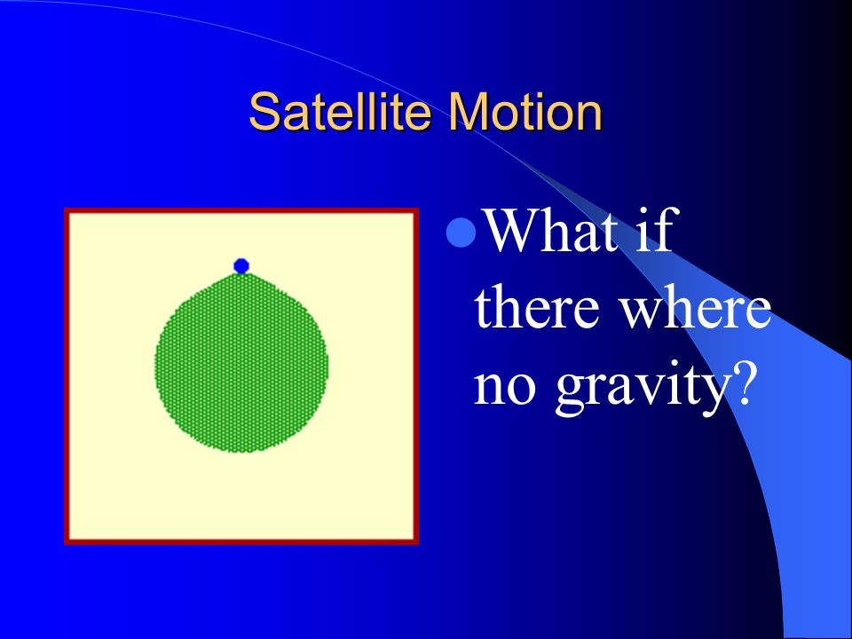 What if there where no gravity