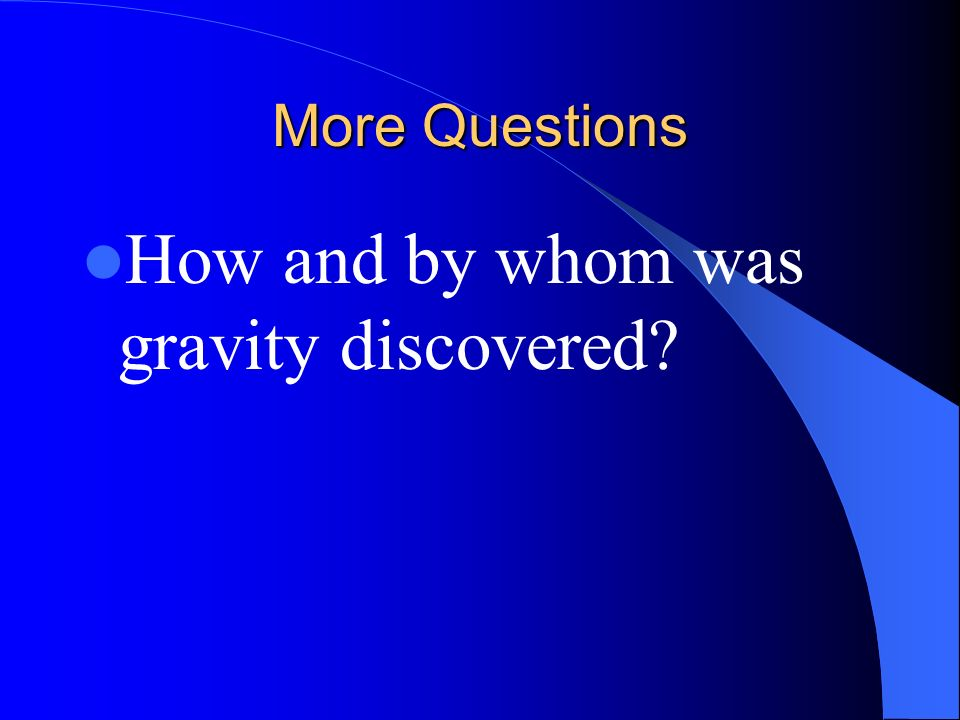 How and by whom was gravity discovered