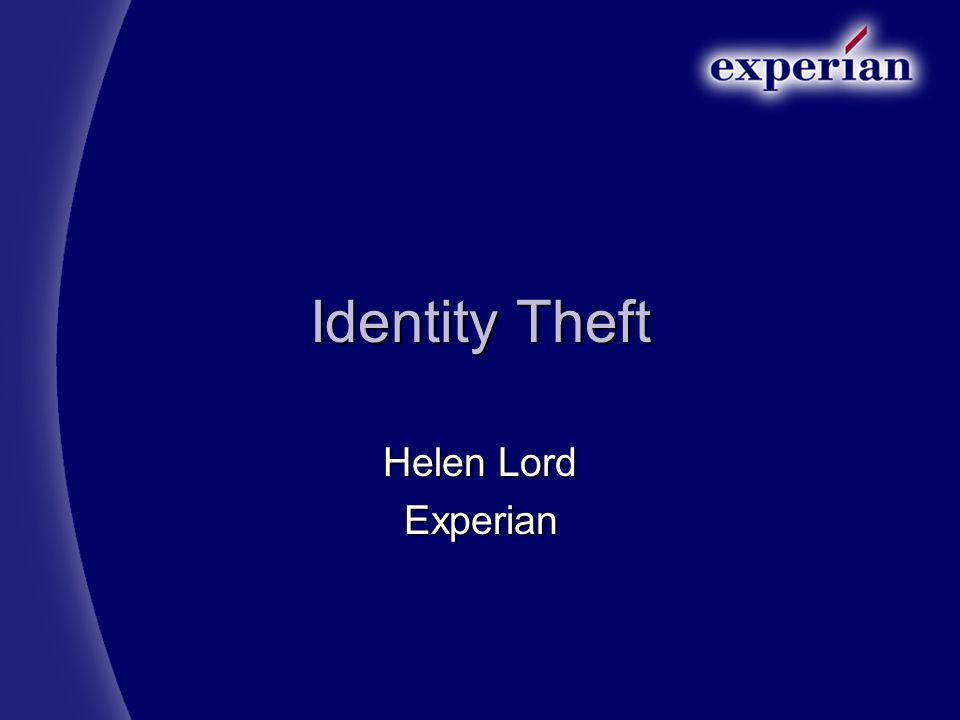Identity Theft Helen Lord Experian