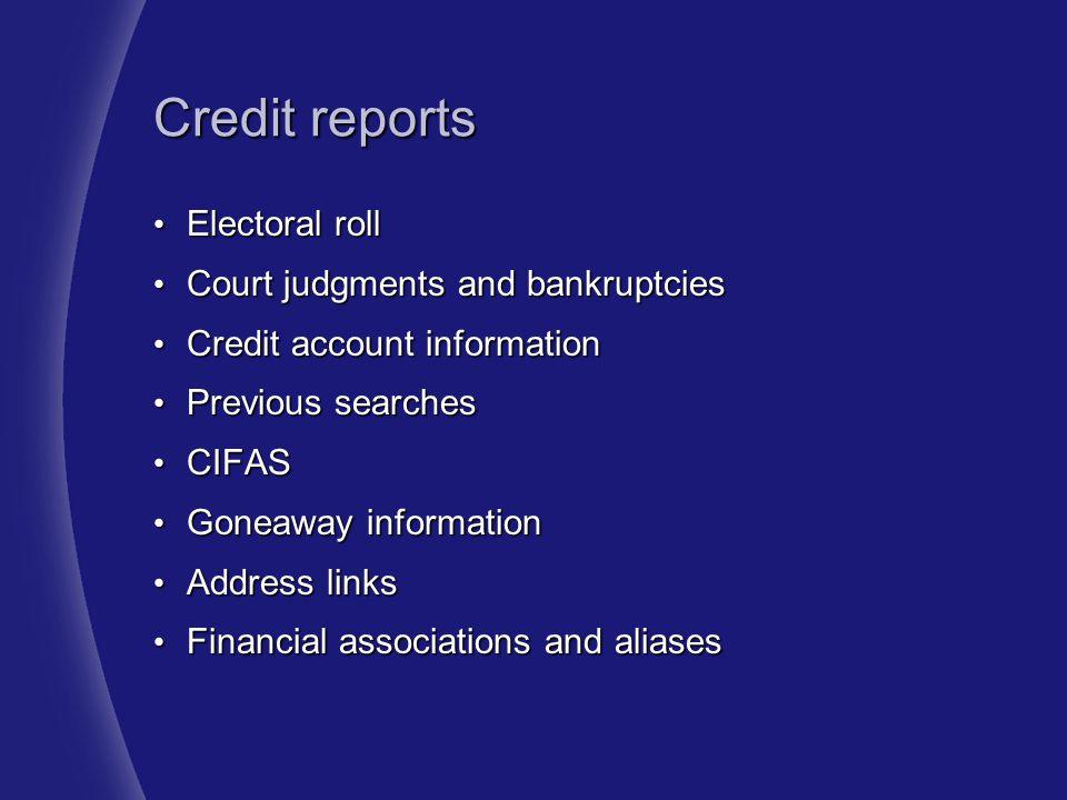 Credit reports Electoral roll Court judgments and bankruptcies