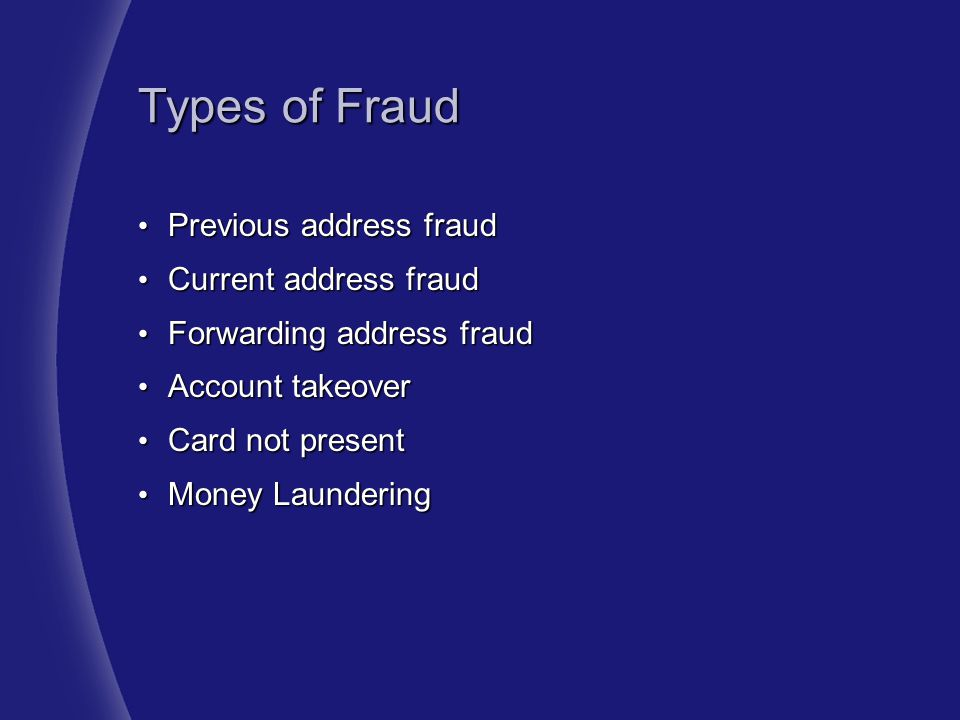 Types of Fraud Previous address fraud Current address fraud