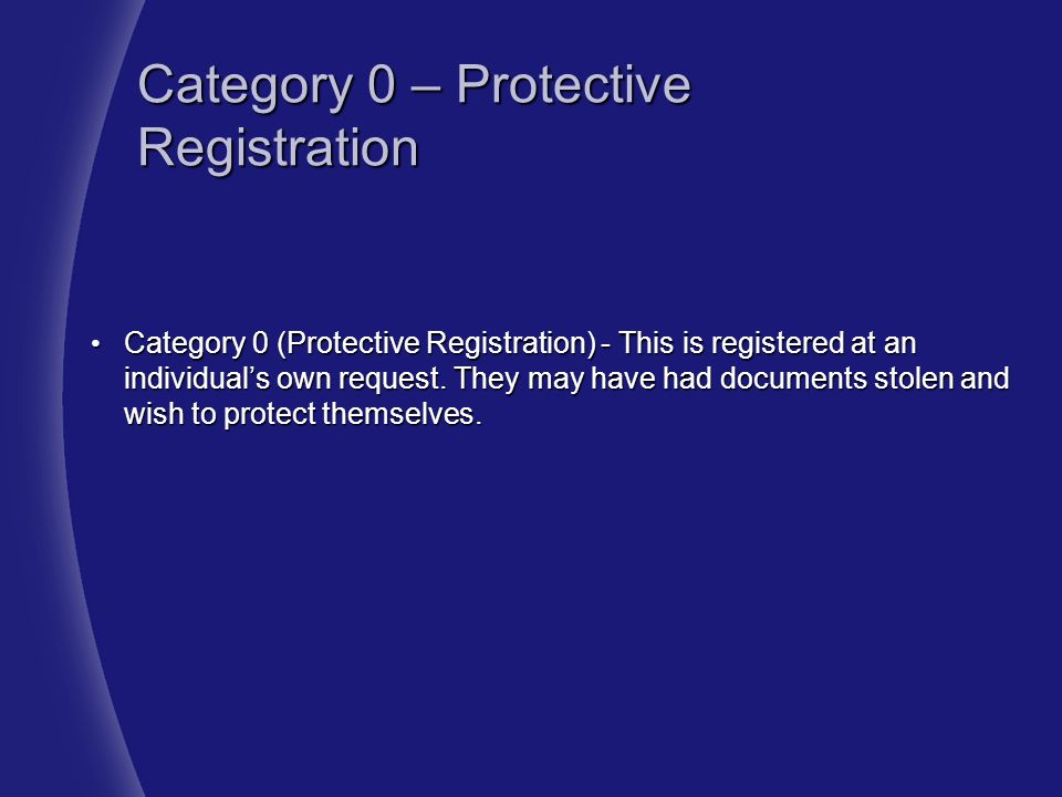 Category 0 – Protective Registration
