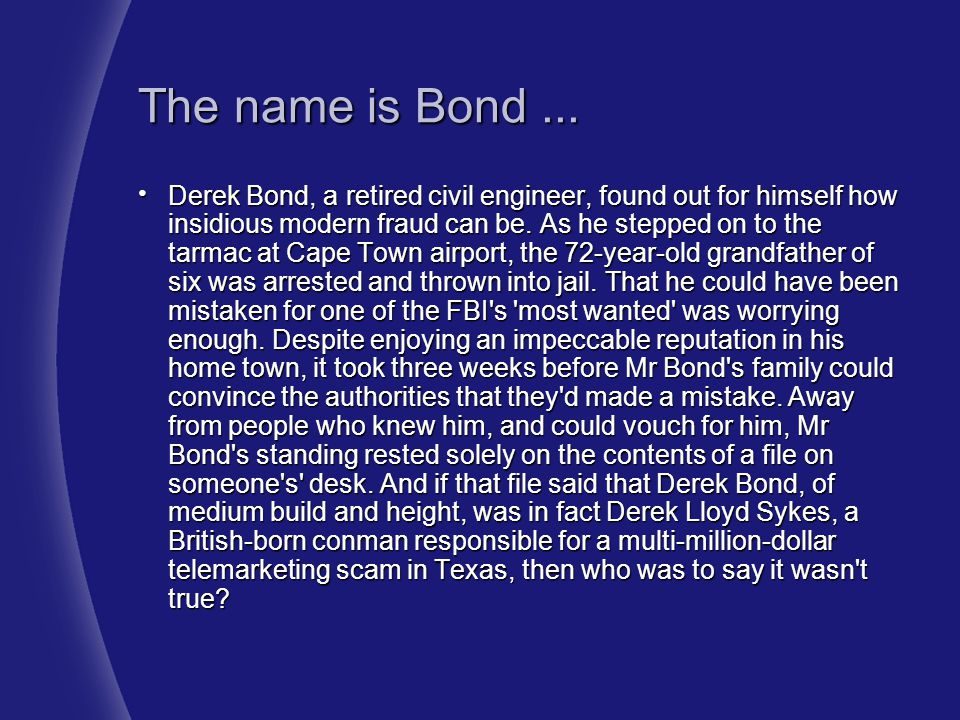 The name is Bond ...