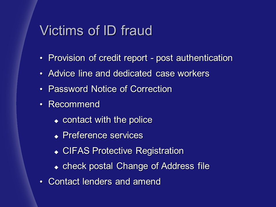 Victims of ID fraud Provision of credit report - post authentication