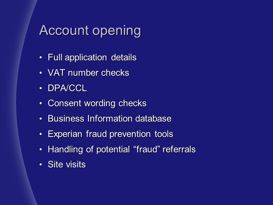 Account opening Full application details VAT number checks DPA/CCL