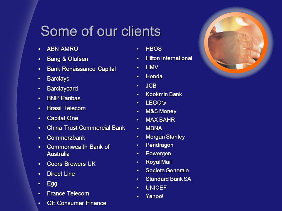 Some of our clients ABN AMRO Bang & Olufsen Bank Renaissance Capital