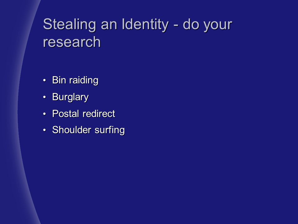 Stealing an Identity - do your research